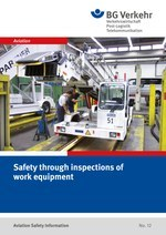 Aviation Safety Information No. 12: Safety through inspections of work equipment
