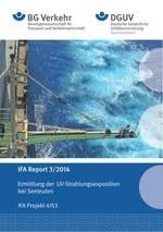 IFA Report 3/2014 Ermittlung der UV-Strahlenexposition bei Seeleuten
