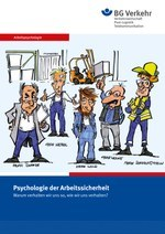 Psychologie der Arbeitssicherheit – Warum verhalten wir uns so, wie wir uns verhalten?