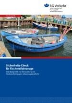 Sicherheits-Check für Fischereifahrzeuge. Handlungshilfe zur Überprüfung von Fischereifahrzeugen ohne Zeugnispflicht