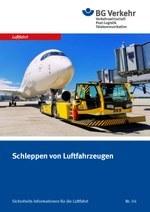 Sicherheits-Info für die Luftfahrt Nr. 04: Schleppen von Luftfahrzeugen
