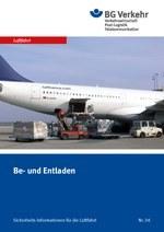 Sicherheits-Info für die Luftfahrt Nr. 06: Be- und Entladen