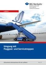 Sicherheits-Info für die Luftfahrt Nr. 07: Umgang mit Fluggast- und Servicetreppen