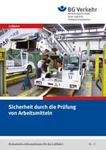 Sicherheits-Info für die Luftfahrt Nr. 12: Sicherheit durch die Prüfung von Arbeitsmitteln