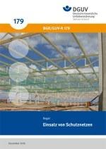 DGUV Regel 101-011 - Einsatz von Schutznetzen (bisher BGR/GUV-R 179)