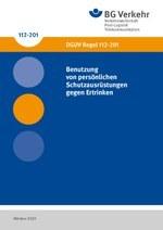DGUV Regel 112-201 - Benutzung von persönlichen Schutzausrüstungen gegen Ertrinken (bisher BGR 201)