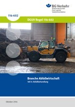 DGUV Regel 114-602 - Branche Abfallwirtschaft - Teil II: Abfallbehandlung