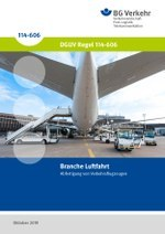 DGUV Regel 114-606 - Branche Luftfahrt: Abfertigung von Verkehrsflugzeugen
