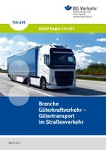 DGUV Regel 114-615 - Branche Güterkraftverkehr - Gütertransport im Straßenverkehr
