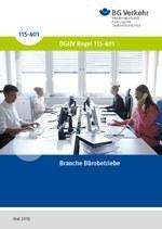 DGUV Regel 115-401 - Branche Bürobetriebe