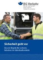 Sicherheit geht vor - Unsere Regeln für sicheres  Arbeiten im Güterkraftverkehr