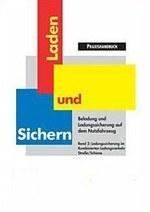 """BGL/BG Verkehr Praxishandbuch """"Laden und Sichern"""" - Band 2: Ladungssicherung im Kombinierten Ladungsverkehr Straße/Schiene"""