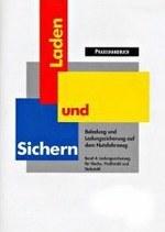 """BGL/BG Verkehr Praxishandbuch """"Laden und Sichern"""" - Band 4: Ladungssicherung für Bleche, Profilstahl und Stabstahl"""