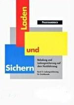 """BGL/BG Verkehr Praxishandbuch """"Laden und Sichern"""" - Band 5: Ladungssicherung für Drahtbunde"""