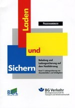 """BGL/BG Verkehr Praxishandbuch """"Laden und Sichern"""" - Band 7: Ladungssicherung von Absetzbehältern und Schüttgütern"""