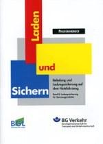 """BGL/BG Verkehr Praxishandbuch """"Laden und Sichern"""" - Band 8: Ladungssicherung für Steinzeugprodukte"""