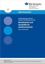 DGUV Vorschrift 2 - Betriebsärzte und Fachkräfte für Arbeitssicherheit (bisher GUV-V A2)