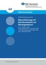 DGUV Vorschrift 60 - Wasserfahrzeuge mit Betriebserlaubnis auf Binnengewässern (bisher BGV D19)