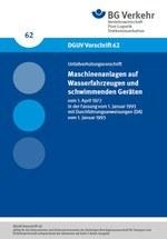 DGUV Vorschrift 62 - Maschinenanlagen auf Wasserfahrzeugen und schwimmenden Geräten (bisher BGV D20)
